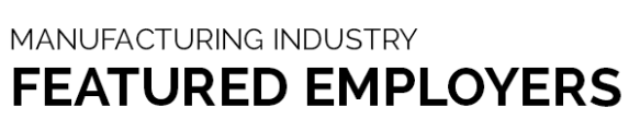 Manufacturing Industry Featured Employers